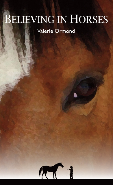 Believing In Horses by Valerie Ormond