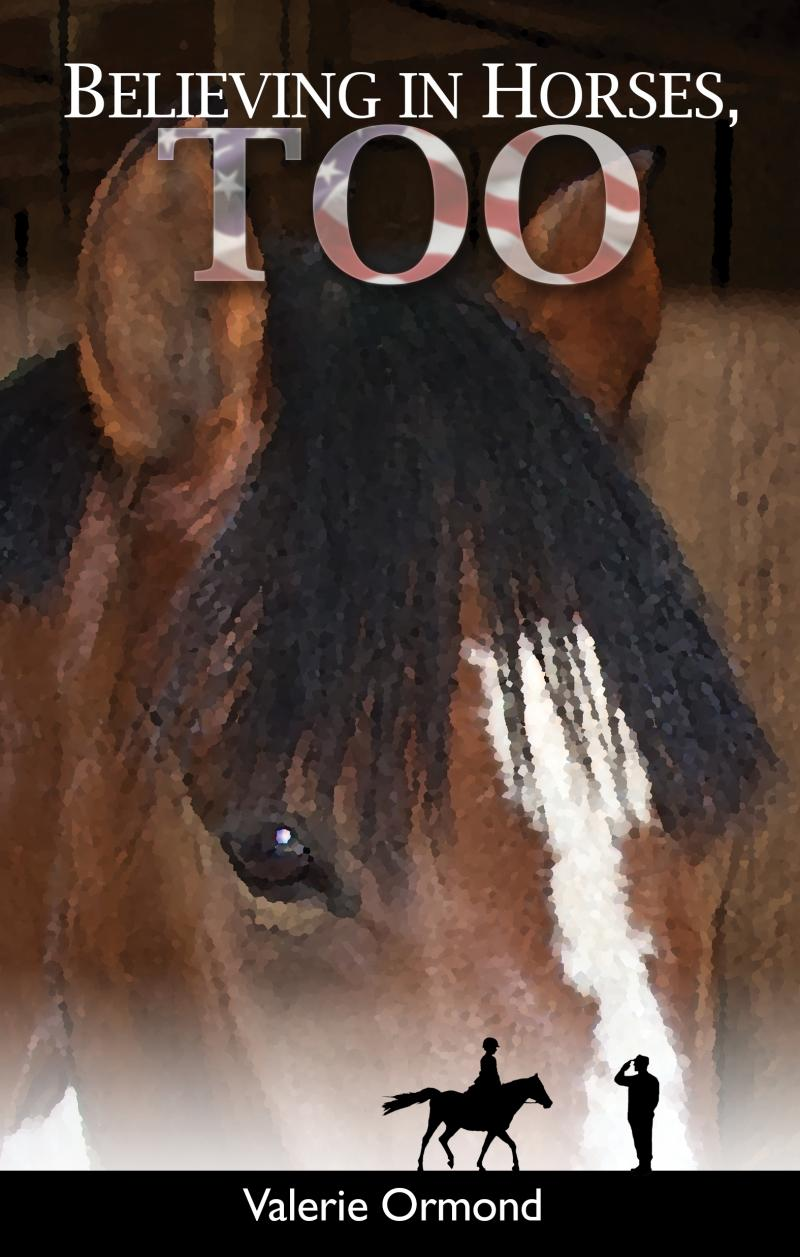 Believing In Horses, Too by Valerie Ormond