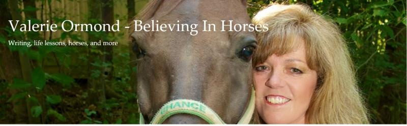 Valerie Ormond and Believing In Horses Blog